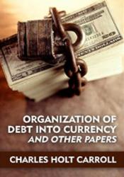 Organization Of Debt Into Currency And Other Papers