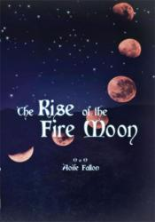 The Rise of the Fire Moon