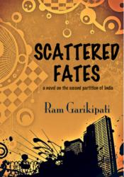 Scattered Fates - a novel on the second partition of India