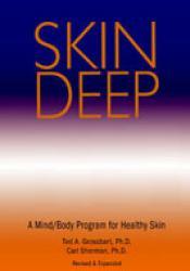 Skin Deep - A Mind/Body Program For Healthy Skin