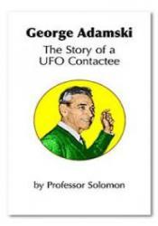 George Adamski: The Story of a UFO Contactee