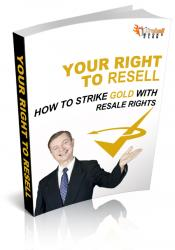 Your Right To Resell: How to Strike Gold with Resale Rights