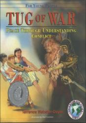 Tug Of War: PEACE THROUGH UNDERSTANDING CONFLICT