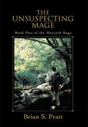 The Unsuspecting Mage: The Morcyth Saga Book One