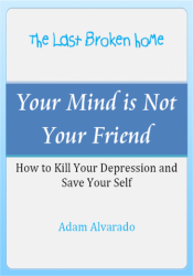 Your Mind is Not Your Friend