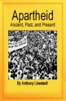 Apartheid: Ancient, Past, and Present