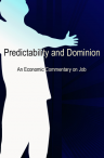 Predictability And Dominion: An Economic Commentary On Job