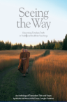 Seeing The Way: Discerning Timeless Truth in Traditional Buddhist Teachings