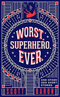 Worst Superhero Ever: And Other Odd Short Stories
